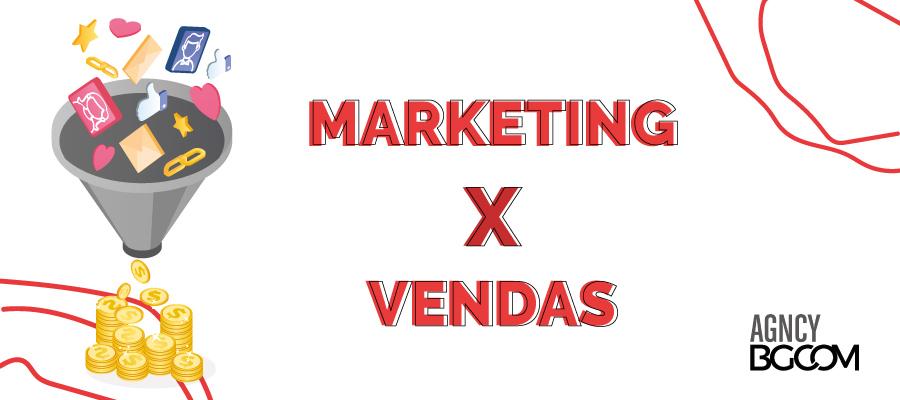 Marketing X Vendas: diferenças entre as áreas e a importância de trabalharem juntas 1