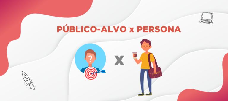 Público Alvo x Persona | Marketing Digital