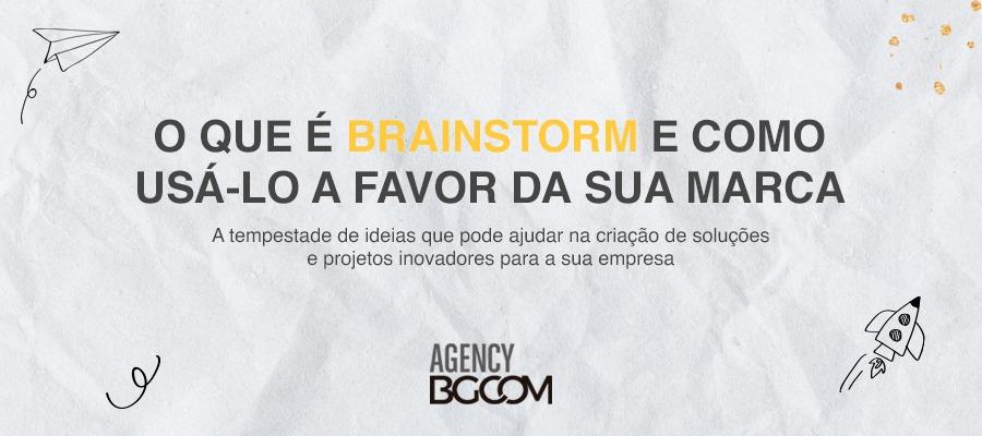 O que é brainstorm e como usá-lo a favor da sua marca 1