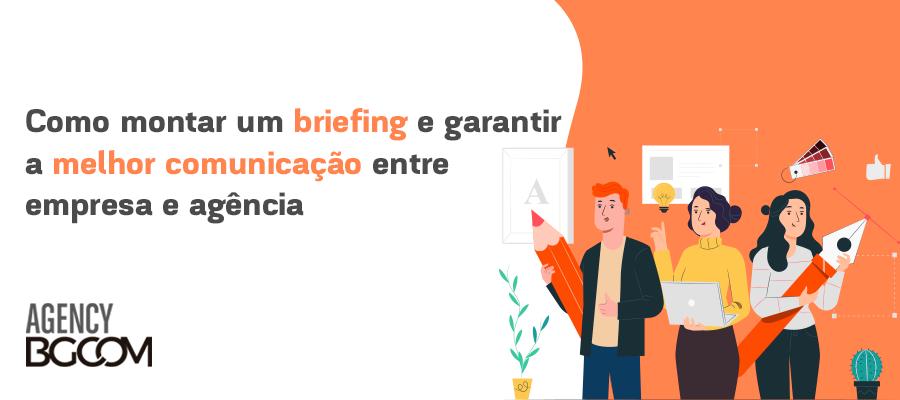 Como montar um briefing e garantir a melhor comunicação entre empresa e agência 1