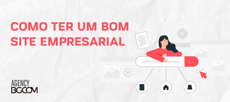 Como ter um bom site empresarial | Agência de Inbound Marketing em Curitiba