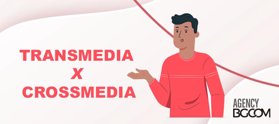 Transmedia e crossmedia: quais são as diferenças entre as estratégias?