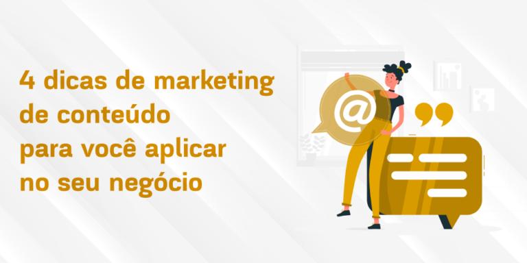 4 dicas de marketing de conteúdo para você aplicar no seu negócio